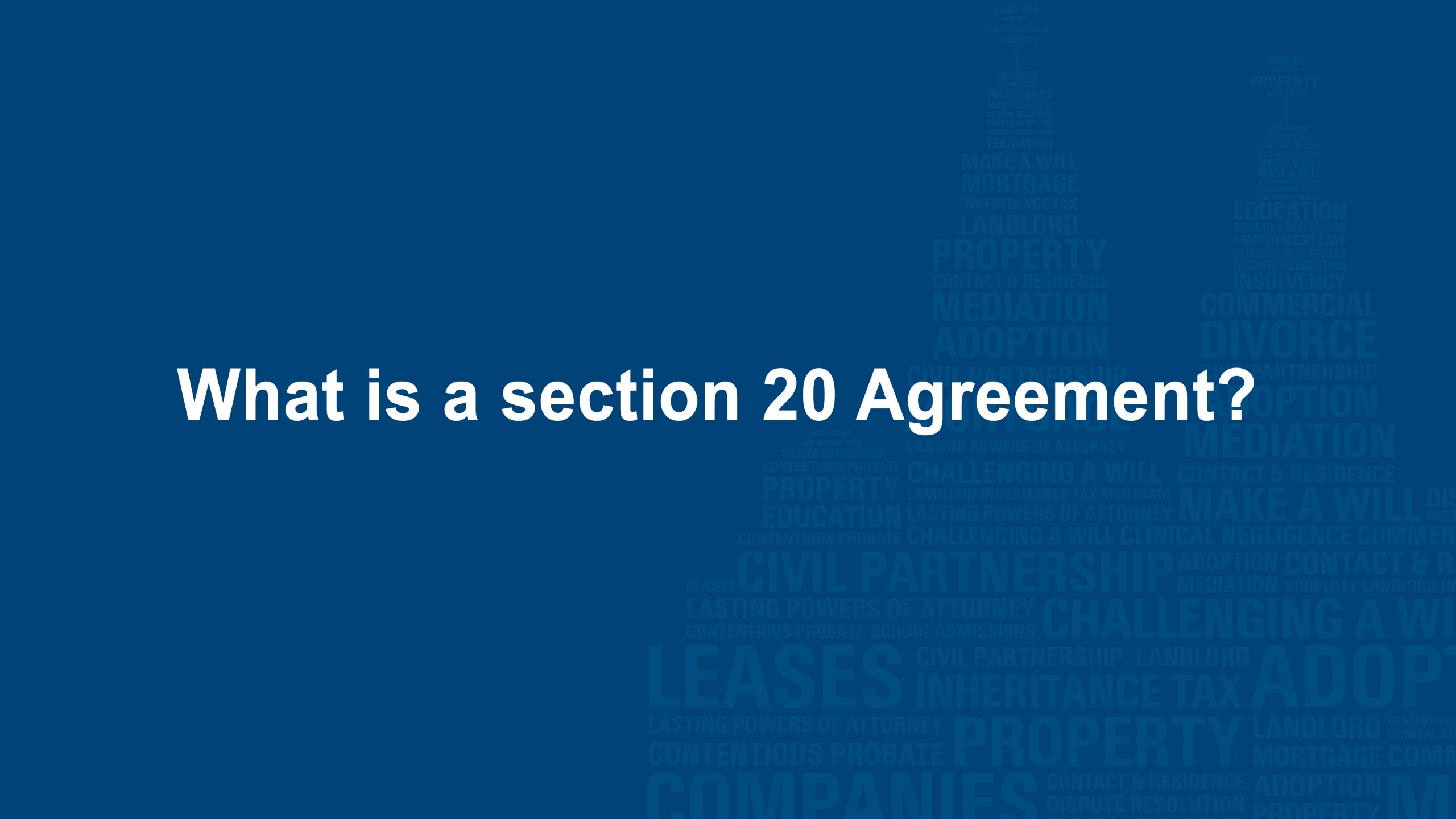 What is a section 20 Agreement